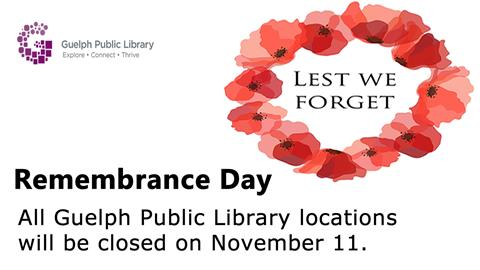 All library locations are closed on Sunday, November 11 2018 in observance of Remembrance day.
