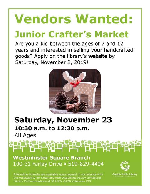 Everyone is invited to our Junior Crafters' Market on Saturday, November 23, 2019 in our Westminster Square Branch - just in time for the holidays. Vendor applications are now being accepted at www.guelphpl.ca.