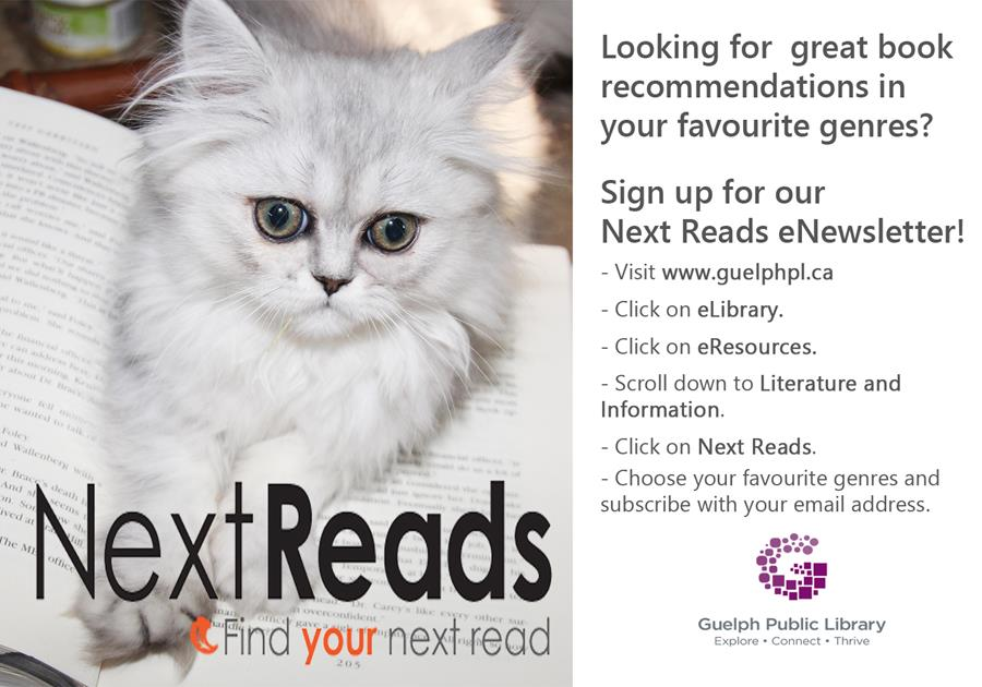 Looking for great book recommendations in your favourite genres? Sign up for our Next Reads eNewsletter with your library card!