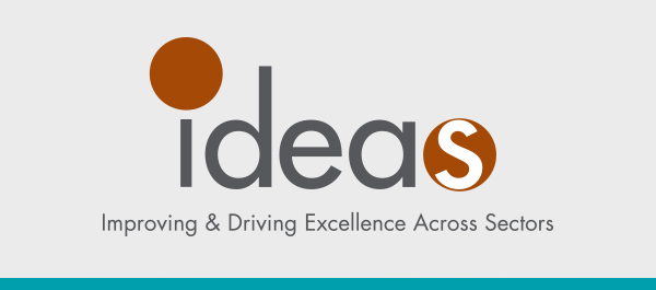 IDEAS: Improving & Driving Excellence Across Sectors