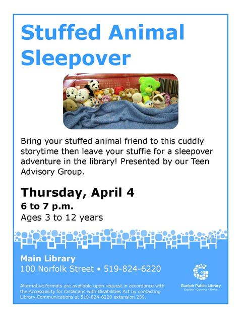 This is the poster for our Stuffed Animal Sleepover on Thursday April 4 at 6 p.m. in the Main Library. It has a photograph of a bunch of stuffed animals sitting on a couch under a blanket with their heads showing.