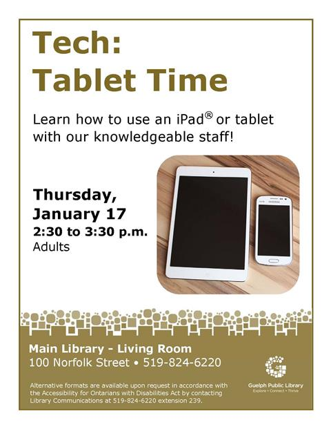 This is the poster for Tablet Time for adults. It will be held at the Main Library on Thursday January 17 from 2:30 to 3:30 p.m.