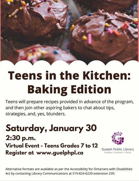 Teens in grades 7 to 12 will prepare recipes provided in advance of the program, and then join other aspiring bakers to chat about tips, strategies, and, yes, blunders! Registration required for this virtual event. Saturday January 30 at 2:30 p.m.
