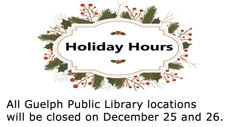 All library locations are closed on December 25 and 26, 2019. Merry Christmas.