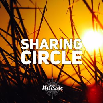 photo of long prairie grass taken at sunset in extreme closeup. Grass blades create lines across the image. Words on top of the image read 'Sharing Circle' with the Hillside logo beneath it.