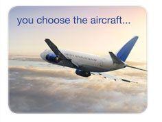 you choose the aircraft...