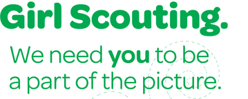 Girl Scouting. We need you to be a part of the picture.