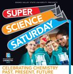 Super Science Saturday: Celebrating Chemistry Past, Present and Future on January 29