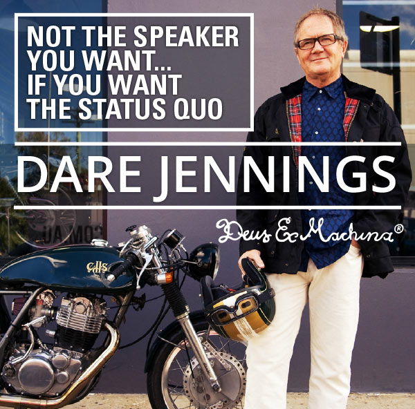 Dare Jennings - Not the speaker you want... if you want the status quo.