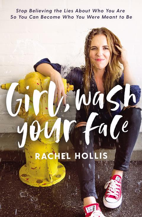 Girl Wash Your Face: Stop Believing the Lies About Who You Are so You Can Become Who You Were Meant to Be