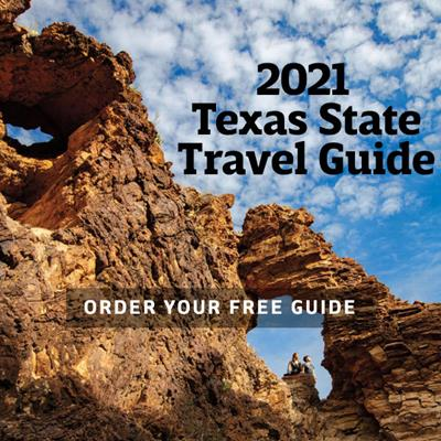 Request your copy of the 2021 Texas State Travel Guide