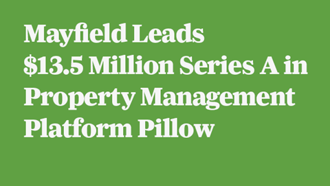 Mayfield Leads $8 Million Series A in Property Management Platform Pillow