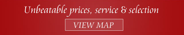 unbeatable prices, service and selection - VIEW MAP