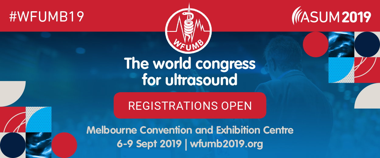 #WFUMB19 | ASUM 2019 | The world congress for ultrasound | REGISTRATIONS OPEN | Melbourne Convention and Exhibition Centre 6-9 Sept 2019 | wfumb2019.org
