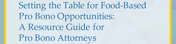 Cover of Setting the Table for Food-Based Pro Bono Opportunities: A Resource Guide for Pro Bono Attorneys