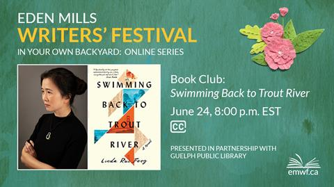 Register the library's virtual event, Book Club Swimming Back to Trout River, in partnership with Eden Mills Writers' Festival.