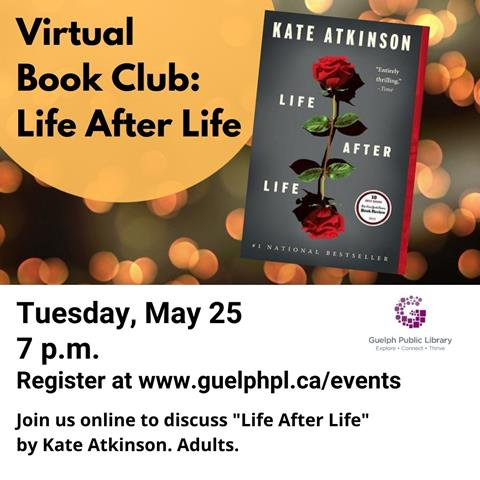 Library advertisement for Virtual Book Club for adults. Join us online to discuss Life After Life by Kate Atkinson. Adults. Registration is required for this virtual event.