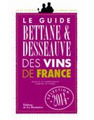 LE GUIDE BETTANE & DESSEAUVE DES VINS DE FRANCE - MICHEL BETTANE ET THIERRY DESSEAUVE