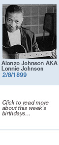 Birthdays: Alonzo Johnson AKA Lonnie Johnson: 2/8/1899