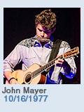 Birthdays: John Mayer: 10/16/1977