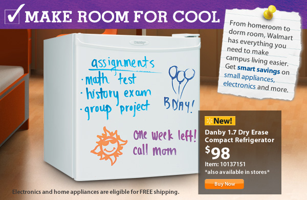 Make Room For Cool. From homeroom to dorm room, Walmart has everything you need to make campus living easier. Get smart savings on bedding, small appliances and more.