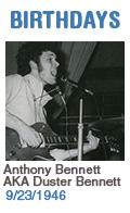 Birthdays: Anthony Bennett AKA Duster Bennett: 9/23/1946