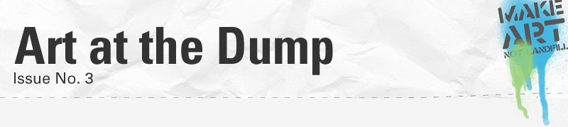 Art at the Dump – Issue No. 3