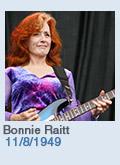 Birthdays: Bonnie Raitt: 11/8/1949