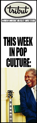 Tribut, When Music Really Matters. This Week in Pop Culture – September 11 to 17