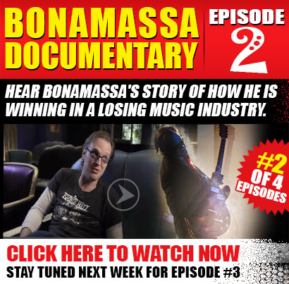 The Joe Bonamassa Documentary Episode 2 of 4 episodes. Hear Bonamassa's story of how he is winning in a losing music Industry. Watch now and stay tuned next week for episode #3.